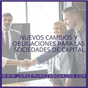 Nuevos cambios y obligaciones para las Sociedades de Capital