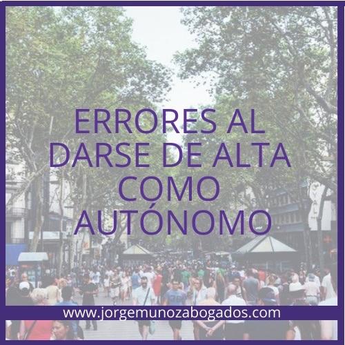 No tengas más ERRORES al Darse de Alta cómo AUTÓNOMO, abogados y economistas, Asesoría y Gestoría en Valencia, te ayudamos, Llámanos - 963 940 915