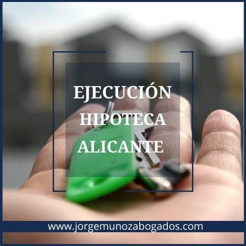 Ejecución Hipoteca en Alicante